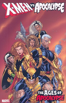 X-Men vs. Apocalypse - Volume 2: Ages of Apocalypse - Bollers, Karl (Text by), and Kavanagh, Terry (Text by), and Pruett, Joe (Text by)