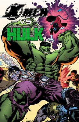 X-men Vs. Hulk - Gage, Christos, and Sumerak, Marc (Text by)