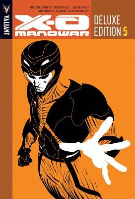 X-O Manowar Deluxe Edition Book 5 - Venditti, Robert, and Gill, Robert, and Bennett, Joe