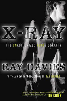 X-ray: The Unauthorized Autobiography - Davies, Ray