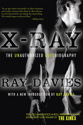 X-Ray: The Unauthorized Autobiography - Davies, Ray
