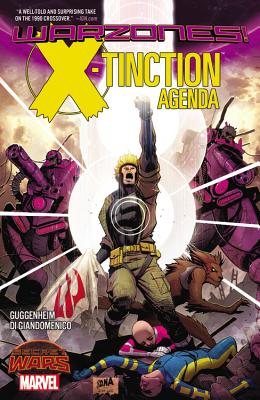 X-Tinction Agenda: Warzones! - Guggenheim, Marc (Text by)