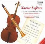 Xavier Lef�vre: A Revolutionary Tutor - Clarinet Sonatas, Vol. 1