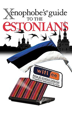 Xenophobe's Guide to the Estonians - Lembit, Opik, and Bird, Hilary, and Opik, Lembit
