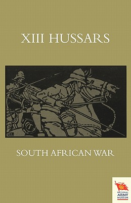 XIII. Hussars South African Waroctober 1899 - October 1902 - Tremayne, J H