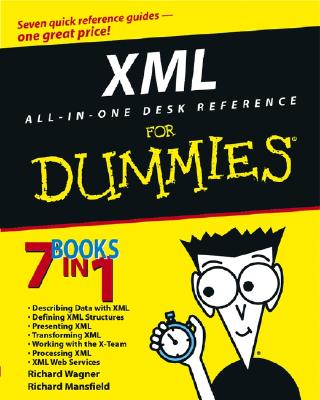 XML All in One Desk Reference for Dummies - Wagner, Richard, and Mansfield, Richard