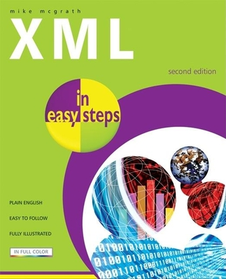 XML in Easy Steps - McGrath, Mike