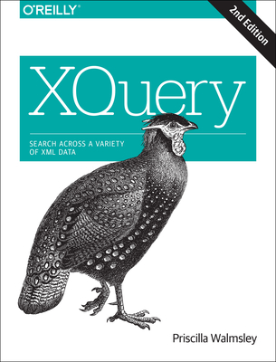 Xquery: Search Across a Variety of XML Data - Walmsley, Priscilla