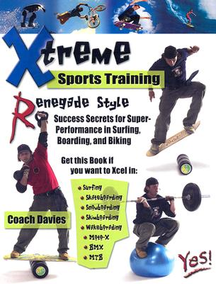 Xtreme Sports Training Renegade Style - Davies, Coach