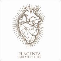 XV Greatest Hits - Placenta