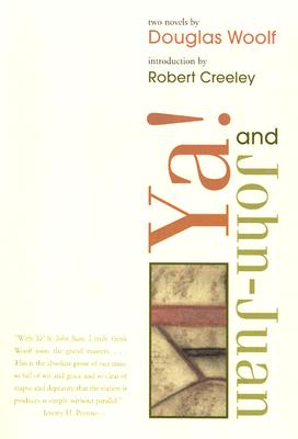 YA! & John-Juan - Woolf, Douglas, and Creeley, Robert (Introduction by)