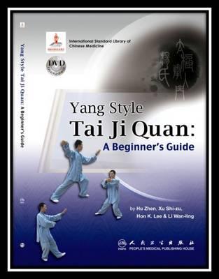 Yang Style Tai Ji Quan: A Beginner's Guide - Zhen, Hu