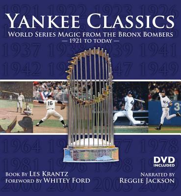 Yankee Classics: World Series Magic from the Bronx Bombers, 1921 to Today - Krantz, Les