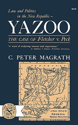 Yazoo: The Case of Fletcher V. Peck - Magrath, C Peter