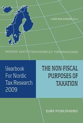 Yearbook for Nordic Tax Research 2009: The Non-fiscal Purposes of Taxation - Bolander, Jane (Editor)