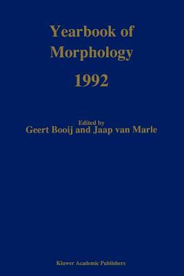 Yearbook of Morphology 1992 - Booij, Geert (Editor), and Marle, Jaap van (Editor)