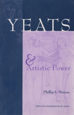 Yeats and Artistic Power - Marcus, Phillip L
