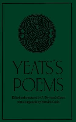 Yeats's Poems - Yeats, W B, and Jeffares, A Norman (Editor), and Gould, Warwick (Contributions by)