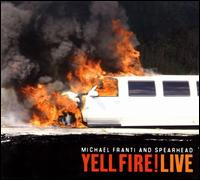 Yell Fire! Live - Michael Franti & Spearhead