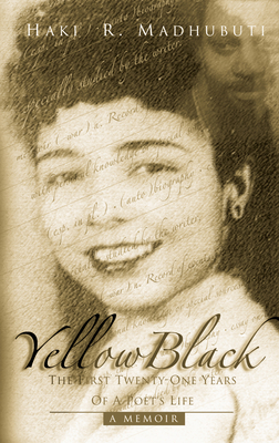 YellowBlack: The First Twenty-One Years of a Poet's Life - Madhubuti, Haki R, Dr.