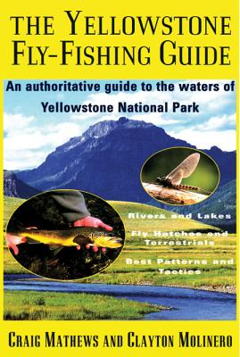 Yellowstone Fly-Fishing Guide - Mathews, Craig