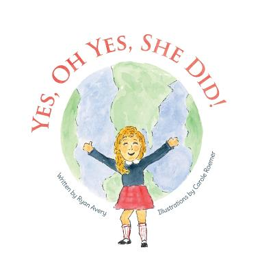Yes, Oh Yes, She Did! - Avery, Ryan, and Roemer, Carole