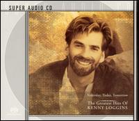 Yesterday, Today, Tomorrow: The Greatest Hits - Kenny Loggins