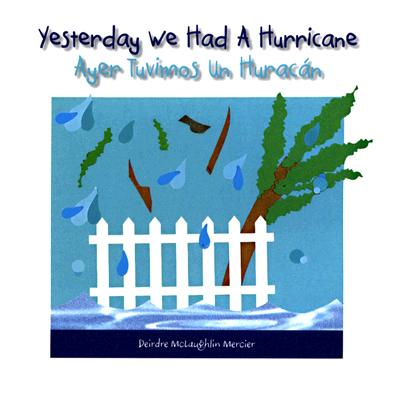 Yesterday We Had a Hurricane/Ayer Tuvimos Un Huracan - Mercier, Deirdre McLaughlin