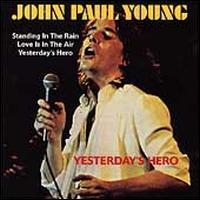 Yesterday's Hero - John Paul Young