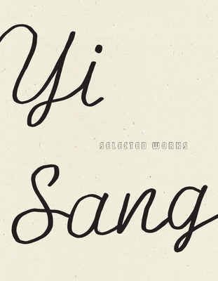 Yi Sang: Selected Works - Sang, Yi, and Choi, Don Mee (Translated by), and Jung, Jack (Translated by)