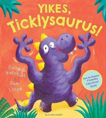 Yikes, Ticklysaurus! - Butchart, Pamela