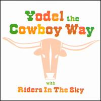 Yodel the Cowboy Way - Riders in the Sky