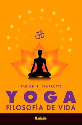 Yoga: Filosofia de Vida - Ciarlotti, Fabian