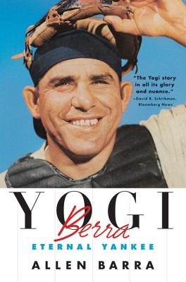 Yogi Berra: Eternal Yankee - Barra, Allen