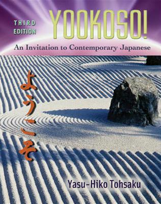 Yookoso!: An Invitation to Contemporary Japanese - Tohsaku, Yasu-Hiko