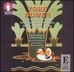 York Bowen: Suite for Violin & Piano; Sonata for Violincello & Piano; Sonata for Violin & Piano