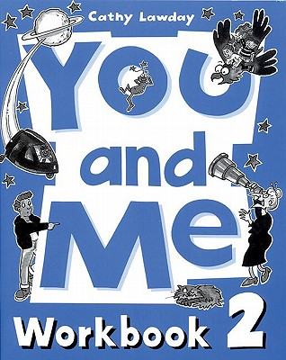 You and Me: 2: Workbook - Lawday, Cathy