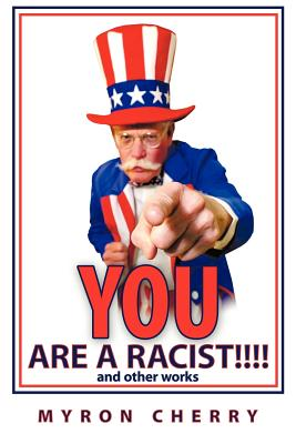 You Are a Racist!!!!: And Other Works - Cherry, Myron