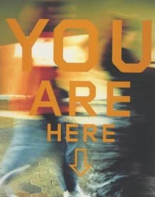 You Are Here - Jerde Partnership International, and Bradbury, Ray D, and Anderton, Frances (Editor)
