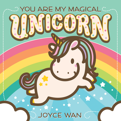 You Are My Magical Unicorn -