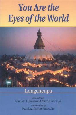 You Are the Eyes of the World - Longchenpa, and Lipman, Kennard (Translated by), and Peterson, Merrill (Translated by)