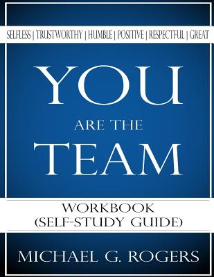 You Are the Team Workbook - Rogers, Michael G