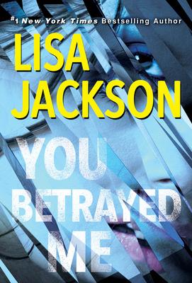 You Betrayed Me: A Chilling Novel of Gripping Psychological Suspense - Jackson, Lisa