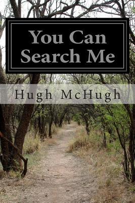 You Can Search Me - McHugh, Hugh