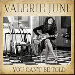 You Can't Be Told - Valerie June