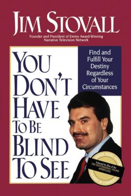 You Don't Have to Be Blind to See - Stovall, Jim