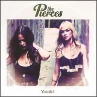 You & I - The Pierces
