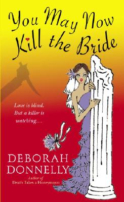 You May Now Kill the Bride - Donnelly, Deborah