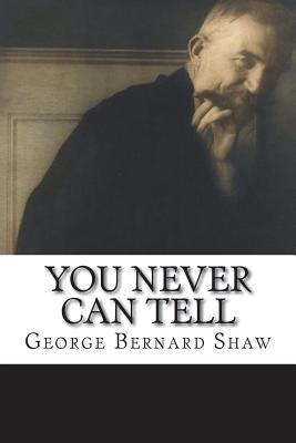 You Never Can Tell - Shaw, George Bernard