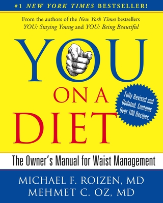 You: On a Diet Revised Edition: The Owner's Manual for Waist Management - Roizen, Michael F, MD, and Oz, Mehmet